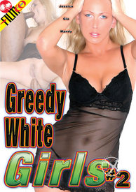 Greedy White Girls 02